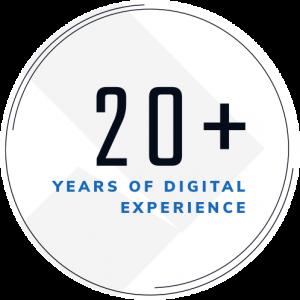 20+ Years of Digital Experience