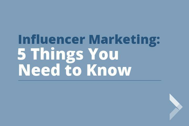 Graphic saying 5 things you need to know about influencer marketing